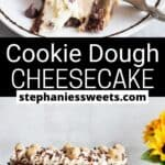 Pinterest pin for Chocolate Chip Cookie Dough Cheesecake