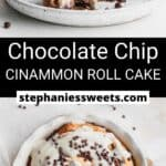 Pinterest pin for Chocolate Chip Cinnamon Roll Cake