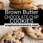 Pinterest pin for Brown Butter Chocolate Chip Cookies