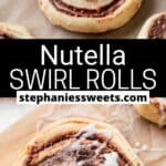Pinterest pin for Nutella swirl rolls